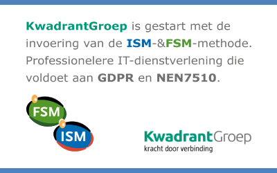 Invoering ISM en FSM van start bij de KwadrantGroep