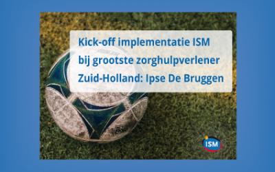 Kick-off ISM bij grootste zorghulpverlener Zuid-Holland